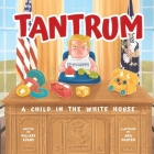 Tantrum: A Child in the White House Cover Image