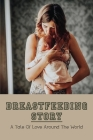 Breastfeeding Story: A Tale Of Love Around The World: Importance Of Breastfeeding Cover Image