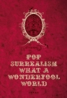 Pop Surrealism What a Wonderfool World Cover Image
