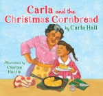 Carla and the Christmas Cornbread Cover Image