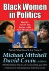 Black Women in Politics: Identity, Power, and Justice in the New Millennium (National Political Science Review) Cover Image