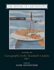 The History of Cartography, Volume 6: Cartography in the Twentieth Century Cover Image