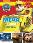 PAW Patrol: Mega Machines: Explore Awesome Things That Go with Ryder and the Pups! (Show & Tell Me) Cover Image