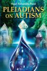 Pleiadians on Autism Cover Image
