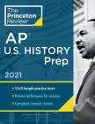 Princeton Review AP U.S. History Prep, 2021: Practice Tests + Complete Content Review + Strategies & Techniques (College Test Preparation) Cover Image