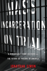 Mass Incarceration on Trial: A Remarkable Court Decision and the Future of Prisons in America Cover Image