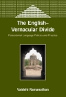 English-Vernacular Divide: Postcolonial L (Bilingual Education & Bilingualism #49) Cover Image