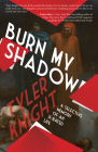 Burn My Shadow: A Selective Memory of an X-Rated Life Cover Image