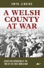 A Welsh County at War: Essays on Ceredigion at the Time of the First World War Cover Image