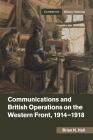 Communications and British Operations on the Western Front, 1914-1918 (Cambridge Military Histories) Cover Image