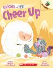 Cheer Up: Acorn Book (Unicorn and Yeti #4) Cover Image