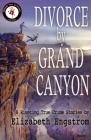 Divorce by Grand Canyon: 8 Riveting True Crime Stories Cover Image