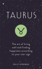 Taurus: The Art of Living Well and Finding Happiness According to Your Star Sign Cover Image