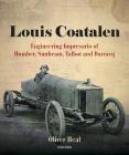 Louis Coatalen: Engineering Impresario of Humber, Sunbeam, Talbot and Darracq Cover Image