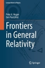 Frontiers in General Relativity (Lecture Notes in Physics #984) Cover Image