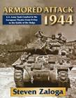 Armored Attack 1944: U.S. Army Tank Combat in the European Theater from D-Day to the Battle of the Bulge Cover Image