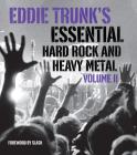 Eddie Trunk's Essential Hard Rock and Heavy Metal, Volume II Cover Image