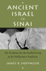 Ancient Israel in Sinai: The Evidence for the Authenticity of the Wilderness Tradition Cover Image