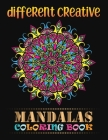 Different Creative Mandalas Coloring Book: The world's best 100 mandala coloring book A Stress Management Coloring Book for adults ... 100 Beautiful M Cover Image