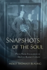 Snapshots of the Soul: Photo-Poetic Encounters in Modern Russian Culture Cover Image