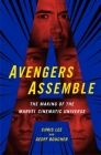 Avengers Assemble: The Making of the Marvel Cinematic Universe Cover Image