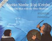 The Old Man with the Otter Medicine / Eneèko Nàmbe Įk'ǫǫ K'eèzhǫ Cover Image