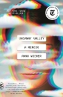 Uncanny Valley: A Memoir Cover Image