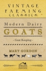 Modern Dairy Goats - Goat Keeping Cover Image