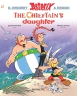 Asterix #38: The Chieftain's Daughter Cover Image