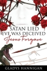 Satan Lied Eve was Deceived Jesus Forgave Cover Image