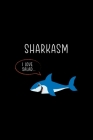 Sharkasm I Love Salad...: Shark Notebook Journal Composition Blank Lined Diary Notepad 120 Pages Paperback Black Cover Image