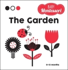 The Garden: A Baby Montessori Book Cover Image