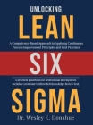 Unlocking Lean Six Sigma: A Competency-Based Approach to Applying Continuous Process Improvement Principles and Best Practices Cover Image