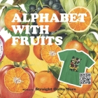Alphabet with Fruits, Ages 2 to 3, A to Z, Big Letters, First Fun to Reading with Family, ABCs, Reading & Shape Recognition with Big and the most Comm Cover Image