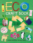 Eco Craft Book: Don't Throw It Away, Recreate & Play Cover Image