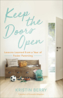 Keep the Doors Open: Lessons Learned from a Year of Foster Parenting Cover Image