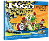Pogo The Complete Syndicated Comic Strips: Volume 1: Through the Wild Blue Wonder (Walt Kelly's Pogo) Cover Image