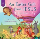 Easter Gift from Jesus: His Love Lifts Us Up (Forest of Faith Books) Cover Image