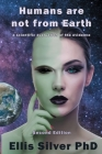 Humans Are Not From Earth: A Scientific Evaluation Of The Evidence: A Cover Image