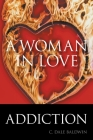 A Woman in Love: Addiction Cover Image