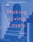 Making Living Lovely: Free Your Home with Creative Design Cover Image