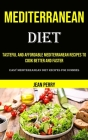 Mediterranean Diet: Tasteful and Affordable Mediterranean Recipes to Cook Better and Faster (Easy Mediterranean Diet Recipes for Dummies) Cover Image