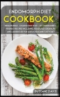 Endomorph Diet: MEGA BUNDLE - 2 Manuscripts in 1 - 80+ Endomorph- friendly recipes including, roast, ice-cream, pie and casseroles for Cover Image