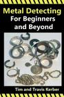 Metal Detecting for Beginners and Beyond Cover Image