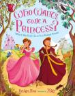 Who Wants to Be a Princess?: What It Was Really Like to Be a Medieval Princess Cover Image