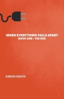 When Everything Falls Apart: Book One: The End Cover Image
