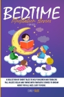 Bedtime Meditation Stories for Kids: A Collection of Short Tales to Help Children and Toddlers Fall Asleep, Relax and Thrive with Fantastic Stories to Cover Image