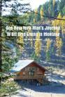 One New York Man's Journey to Off Grid Living in Montana Cover Image