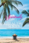 Spiritually Single in Sickness and Health Series: A Woman's Guide to Healing at a Soul Level Cover Image