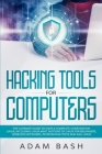 Hacking Tools For Computers: The Ultimate Guide To Have A Complete Overview on Linux, Including Linux Mint, Notions of Linux for Beginners, Wireles Cover Image